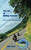 img - for The Art of Riding Smooth: Plus the Best 2000 Miles Ever! book / textbook / text book