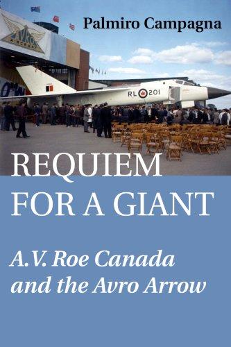 Requiem for a Giant: A.V. Roe Canada and the Avro Arrow (Avro Canada)