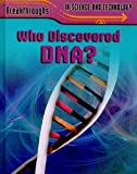 Who Discovered DNA?, Jenny Vaughan, 1848376790