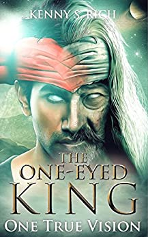 One True Vision (The One-Eyed King Book 4) by [Rich, Kenny S.]