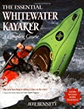 The Essential Whitewater Kayaker: A Complete Course