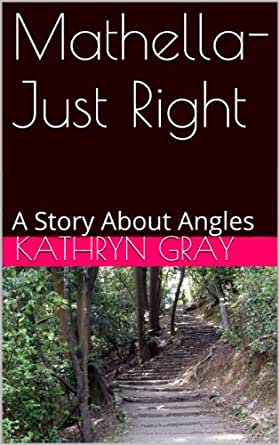 Amazon.com: Mathella- Just Right: A Story About Angles (The ...