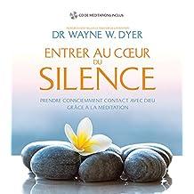 Entrer au coeur du silence (cd-inclus)