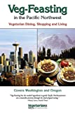 img - for Veg Feasting in the Pacific Northwest by Faith Stone (2004-06-30) book / textbook / text book