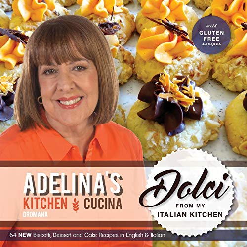 Adelina's Kitchen Dromana: Dolci from my Italian Kitchen ()