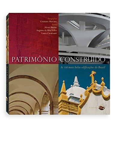 Patrimônio Construído. As 110 Mais Belas Edificações do Brasil