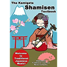 The Kamigata Shamisen Textbook: Welcome to Traditional Japanese Music