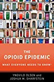 img - for The Opioid Epidemic: What Everyone Needs to Know book / textbook / text book