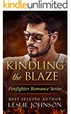 Kindling the Blaze (Firefighter Romance Series Book 3)