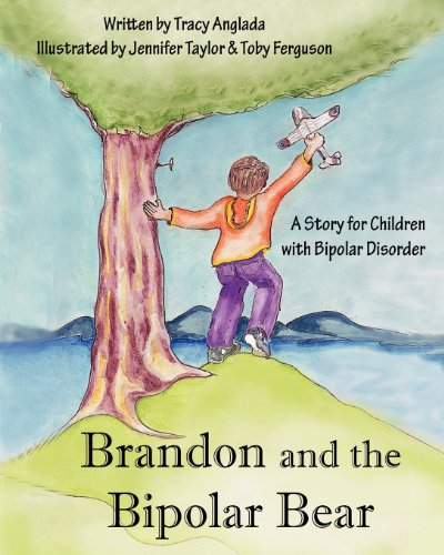 Bipolar Bear (Brandon and the Bipolar Bear: A Story for Children with Bipolar Disorder (Revised Edition))