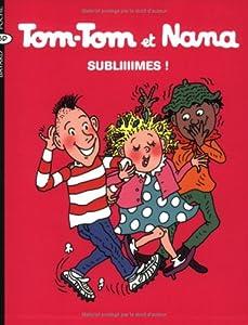 """Afficher """"Tom-Tom et Nana n° 32 Subliiiimes !"""""""