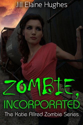 Zombie, Incorporated (The Katie Allred Zombie Series Book 1)