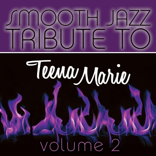 Smooth Jazz Tribute to the Very Best of Teena Marie (Best Smooth Jazz Albums)