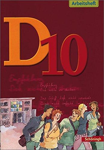 D Arbeitsbuch Deutsch. Arbeitsbuch für den Literatur- und Sprachunterricht in der Realschule: D Arbeitsbuch Deutsch - für Realschulen: D10 Arbeitsheft