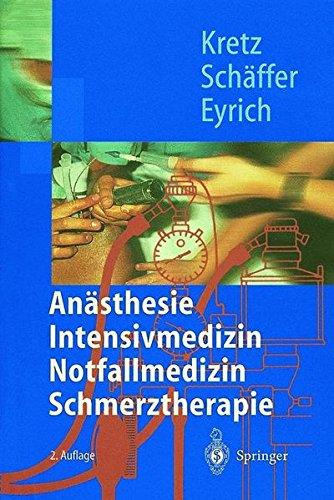 Anästhesie, Intensivmedizin, Notfallmedizin Schmerztherapie (Springer-Lehrbuch)