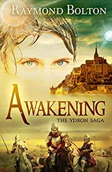 Awakening (The Ydron Saga Book 1) by [Bolton, Raymond]