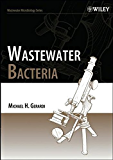 Wastewater Bacteria (Wastewater Microbiology)