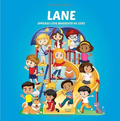 Read Online Lane Spreads Love Wherever He Goes: Building Self-Esteem in Children & Books About Bullying (Multicultural Children's Books, Self-Esteem Books for kids, Peace Books for Kids, Personalized Kids Books) pdf epub