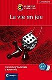 La vie en jeu: Lernkrimi Französisch. Aufbauwortschatz - Niveau B2 (Compact Lernkrimi - Kurzkrimis)