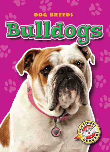 Download Bulldogs (Paperback) (Blastoff! Readers: Dog Breeds) pdf