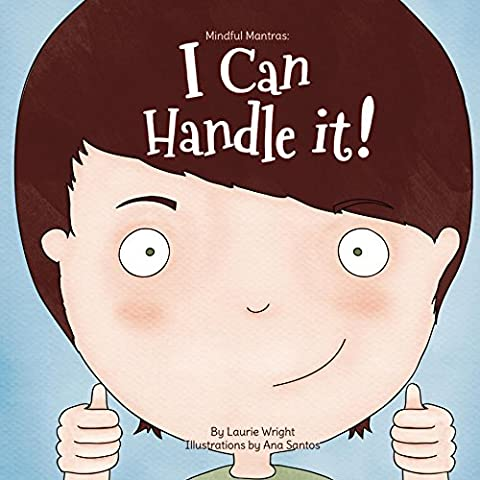 I Can Handle It (Mindful Mantras Book 1) (Childrens Books Confidence)