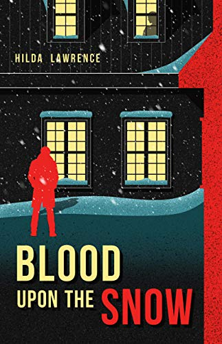 Blood Upon the Snow (The Mark East Mysteries Book 1) by [Lawrence, Hilda]