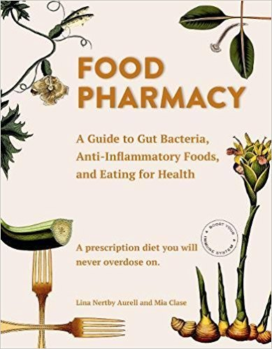 [By Lina Aurell] Food Pharmacy: A Guide to Gut Bacteria, Anti-Inflammatory Foods, and Eating for Health (Hardcover)【2018】by Lina Aurell (Author) (Hardcover)