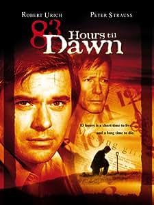 83 Hours Til Dawn