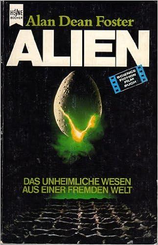 Alan Dean Foster - Alien. Das unheimliche Wesen aus einer fremden Welt