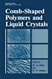 Comb-Shaped Polymers and Liquid Crystals, V. P. Shibaev, 1461290821