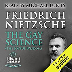 The Gay Science (The Joyful Wisdom)