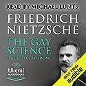 The Gay Science (The Joyful Wisdom) Hörbuch von Friedrich Nietzsche Gesprochen von: Michael Lunts