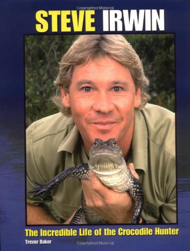 Steve Irwin: The Incredible Life of the Crocodile Hunter by Brand: Da Capo Press