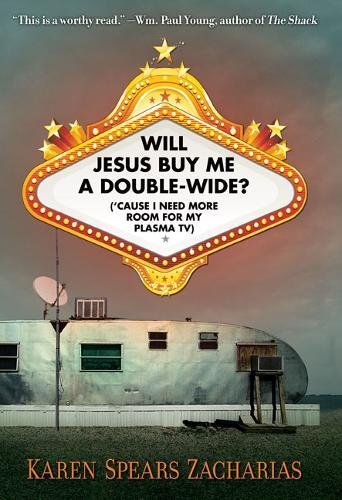 Will Jesus Buy Me a Double-Wide? book cover