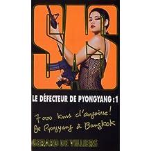 DÉFECTEUR DE PYONGYANG T01 (LE)
