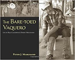 The Bare-toed Vaquero: Life in Baja Californias Desert Mountains