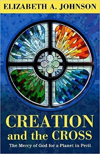 [By Elizabeth A. Johnson] Creation and the Cross: The Mercy of God for a Planet in Peril (Hardcover)【2018】by Elizabeth A. Johnson (Author) (Hardcover)
