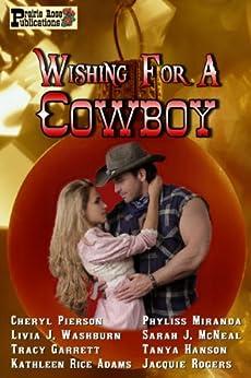 Wishing for a Cowboy by [Miranda, Phyliss, Pierson, Cheryl, McNeal, Sarah J., Adams, Kathleen Rice, Rogers, Jacquie, Garrett, Tracy, Hanson, Tanya, Washburn, Livia J.]