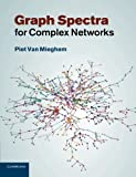 Graph Spectra for Complex Networks, Van Mieghem, Piet, 1107411475