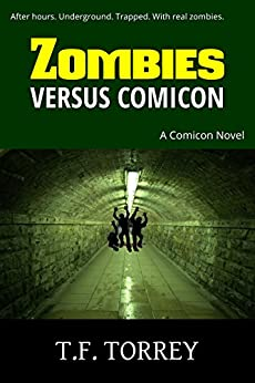 Zombies Versus Comicon: A Novel by [Torrey, T.F.]