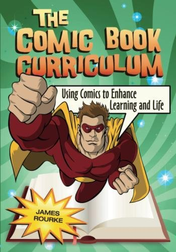 The Comic Book Curriculum: Using Comics to Enhance Learning and Life by Brand: Libraries Unlimited
