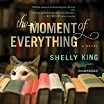 The Moment of Everything | Shelly King