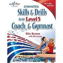 Gymnastics: Level 5 Skills & Drills for the Coach and Gymnast
