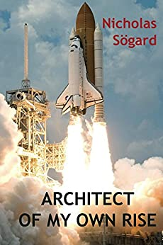Architect of My Own Rise: Personal Development by [Sogard, Nicholas]