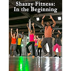 Shazzy Fitness: In The Beginning