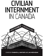 Civilian Internment in Canada: Histories and Legacies