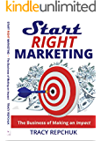 Start Right Marketing: The Business of Making an Impact