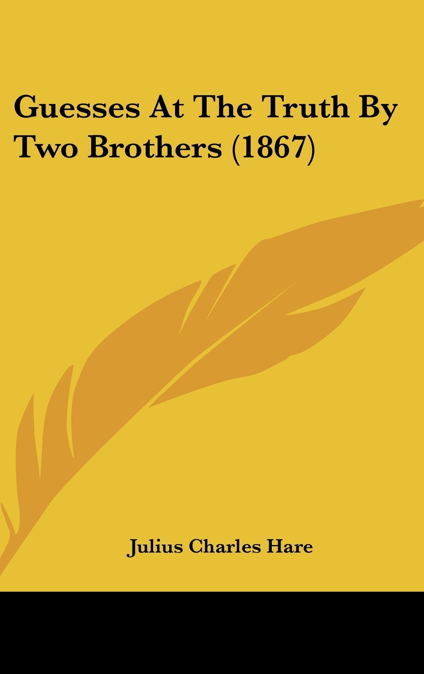 Guesses At The Truth By Two Brothers (1867) pdf