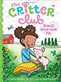 Ellie and the Good-Luck Pig (The Critter Club)