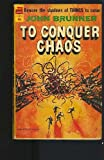 To Conquer Chaos, John Brunner, 0879975962